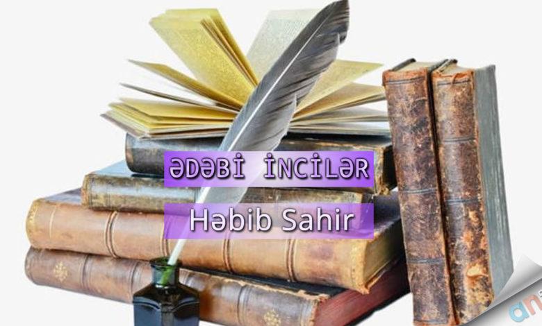 """Photo of Ədəbi İncilər """"Həbib Sahir"""""""