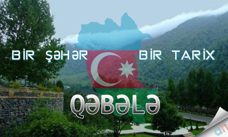 """Photo of Bir Şəhər Bir Tarix """"Qəbələ"""""""